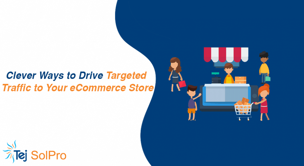 4 Clever Ways to Drive Targeted Traffic to Your eCommerce Store