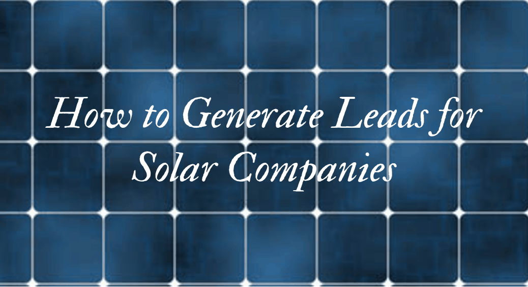 Generate leads for Solar companies