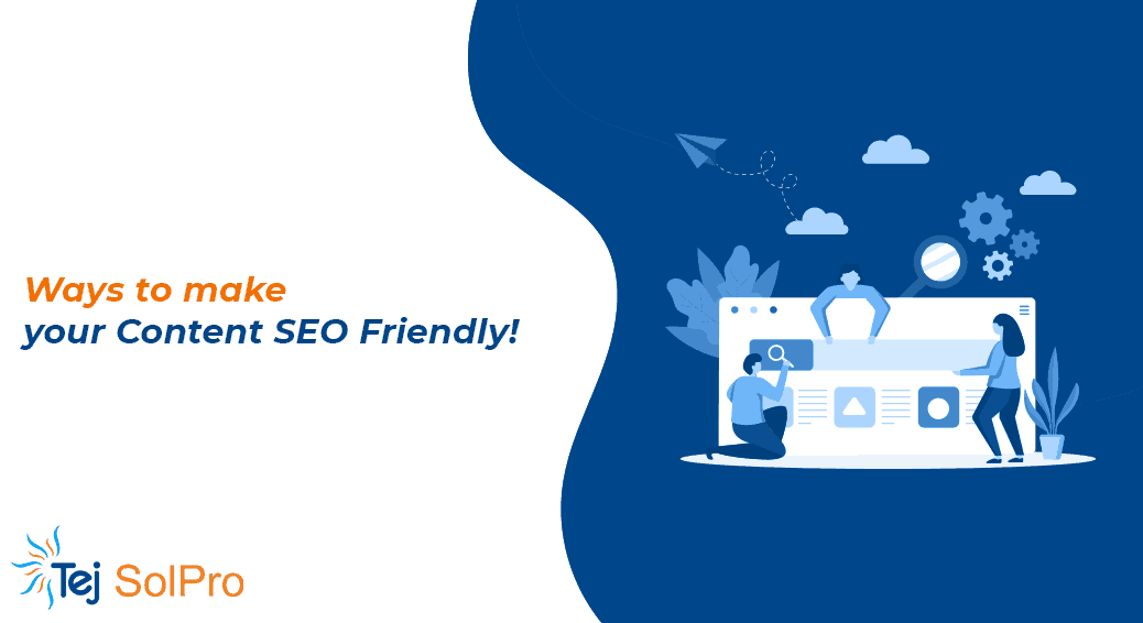 Ways to make your Content SEO Friendly!