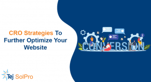 CRO Strategies To Further Optimize Your Website