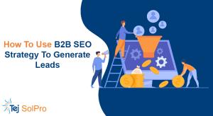 B2B SEO Strategy To Generate Leads